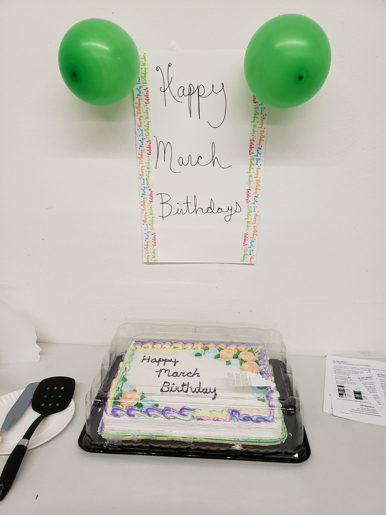 MPW first shift does a birthday cake on the first Tuesday of the month honoring all the members celebrating a birthday that month. We started it in January 2020. This is the March cake and sign.